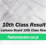 10th Class Result Larkana Board