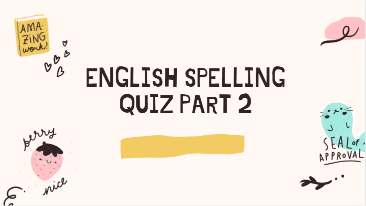 English Spelling Quiz Part 2