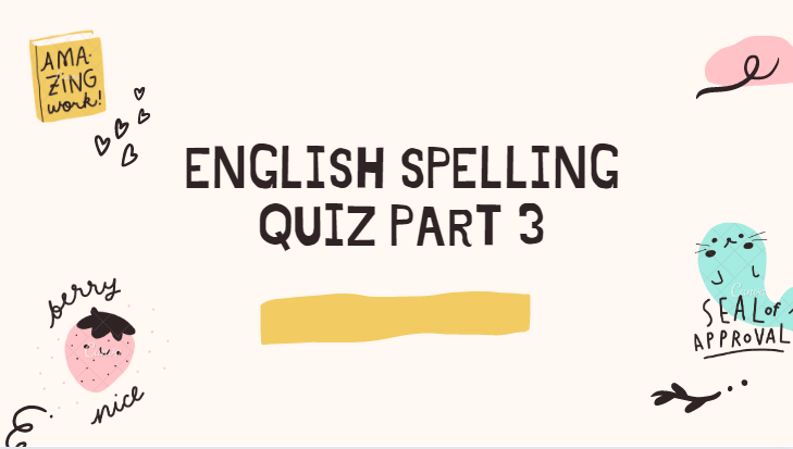 English Spelling Quiz Part 3