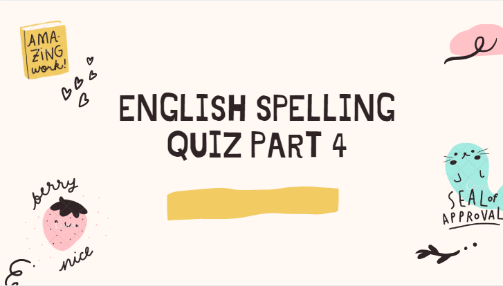 English Spelling Quiz Part 4